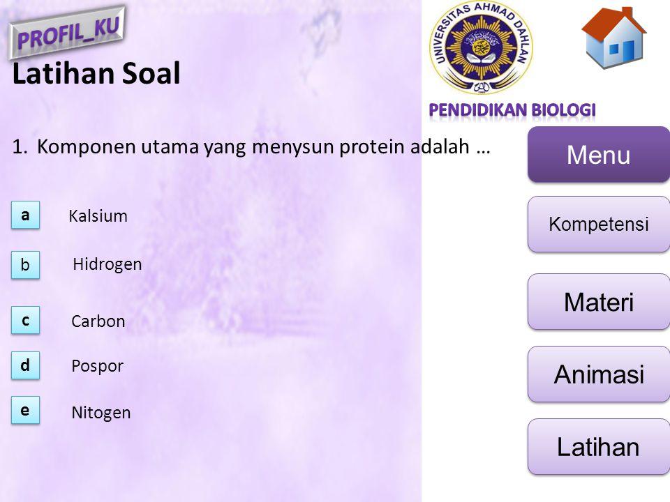 Latihan Soal Komponen utama yang menysun protein adalah … a Kalsium b