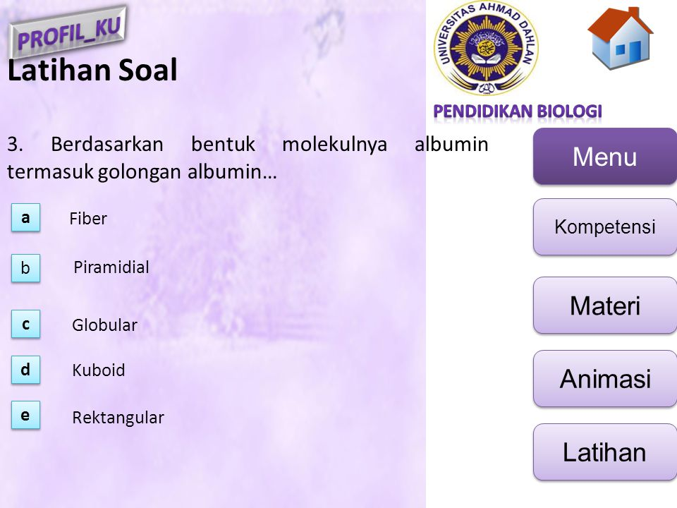 Latihan Soal 3. Berdasarkan bentuk molekulnya albumin termasuk golongan albumin… a. Fiber. b. Piramidial.