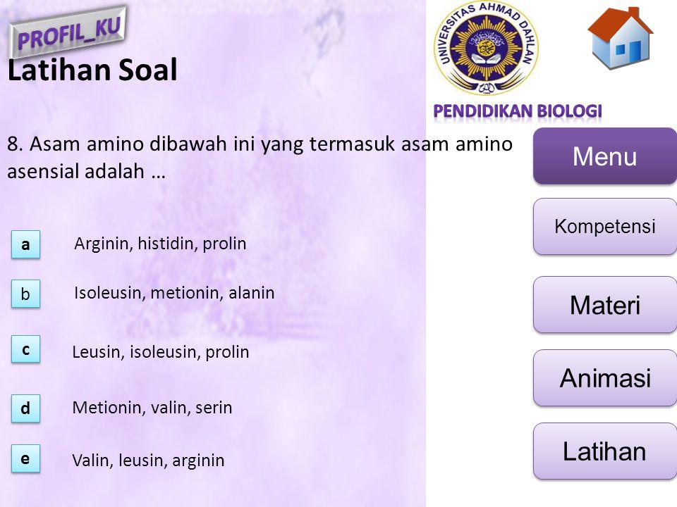Latihan Soal 8. Asam amino dibawah ini yang termasuk asam amino asensial adalah … a. Arginin, histidin, prolin.