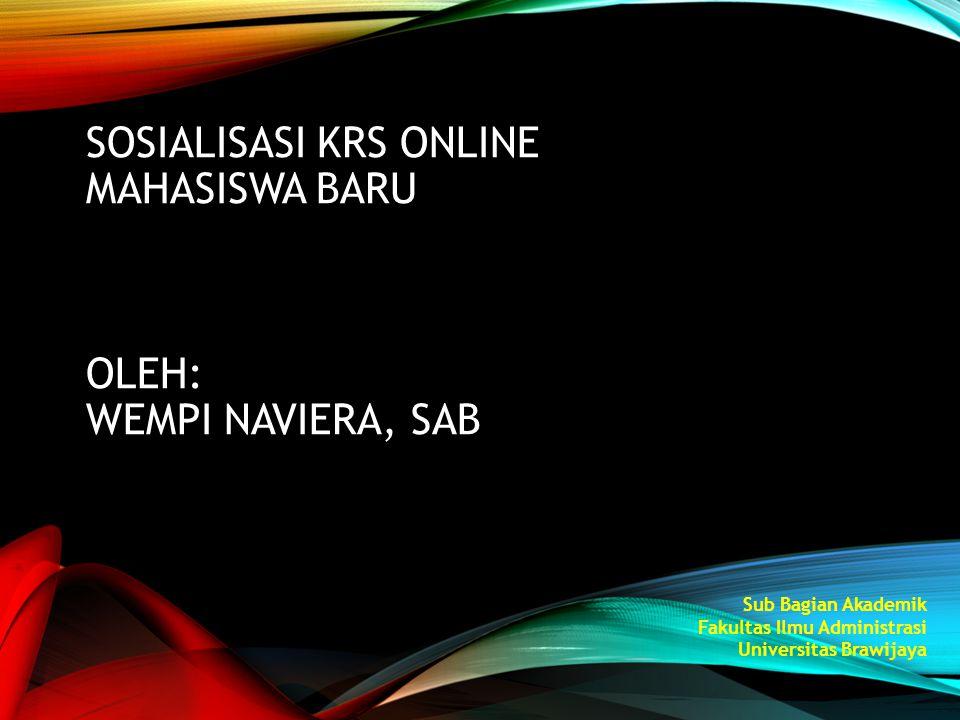 Sosialisasi KRS Online Mahasiswa Baru oleh: Wempi Naviera, SAB