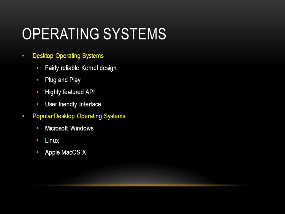 Operating Systems Desktop Operating Systems