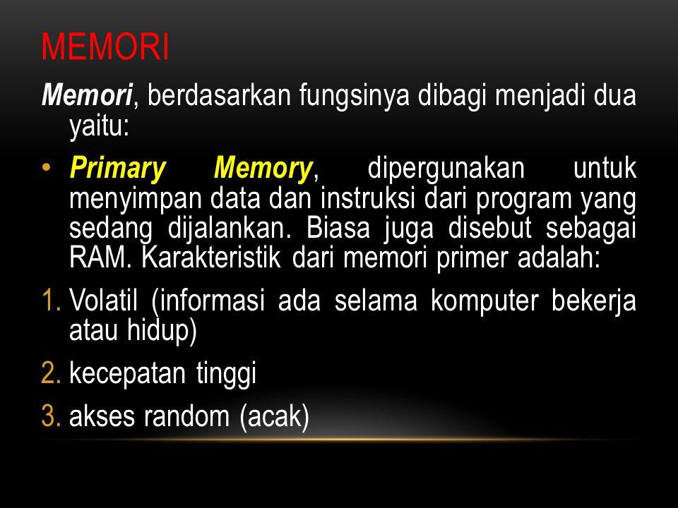 Memori Memori, berdasarkan fungsinya dibagi menjadi dua yaitu: