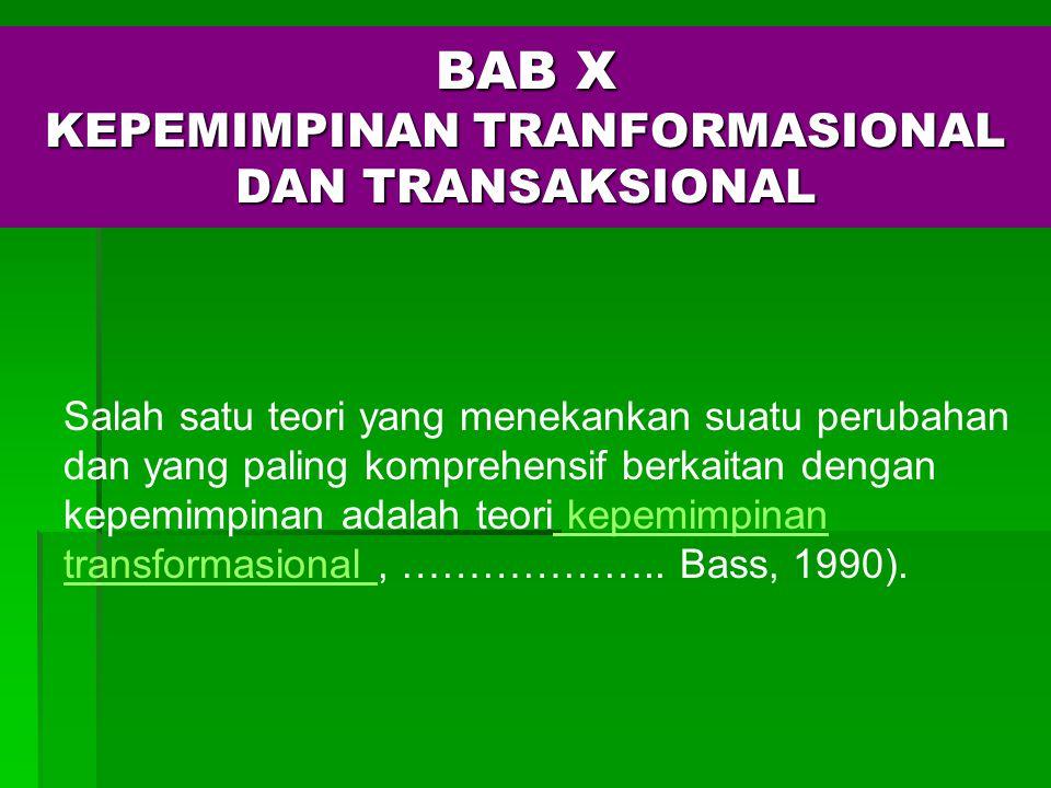 BAB X KEPEMIMPINAN TRANFORMASIONAL DAN TRANSAKSIONAL