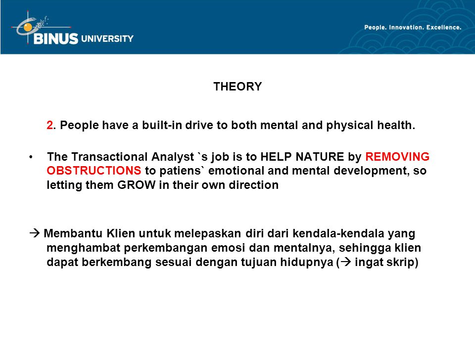 THEORY 2. People have a built-in drive to both mental and physical health.