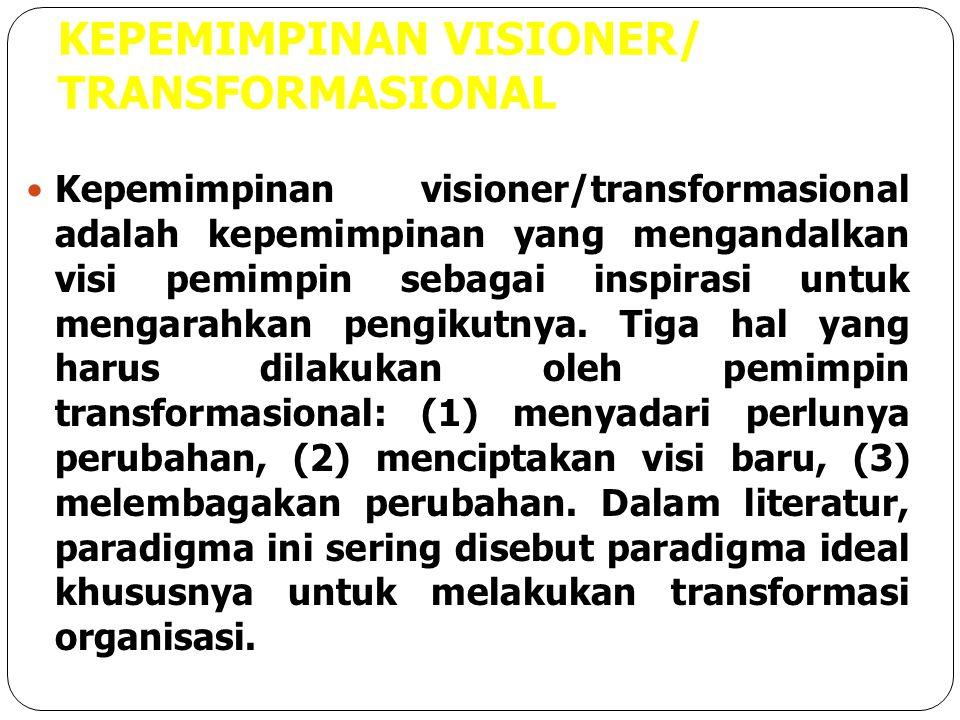 KEPEMIMPINAN VISIONER/ TRANSFORMASIONAL