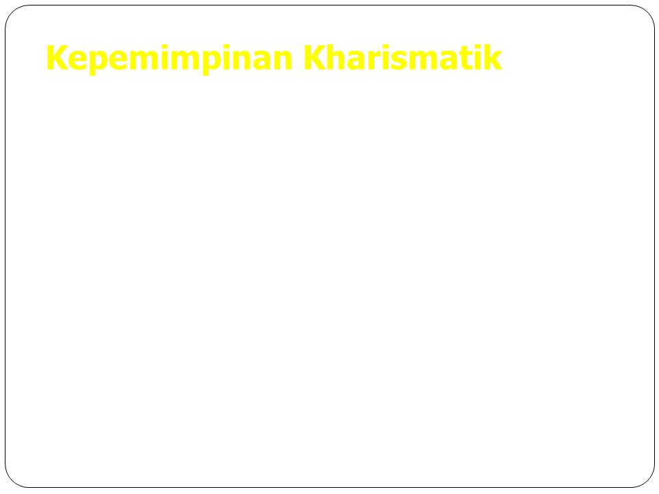 Kepemimpinan Kharismatik
