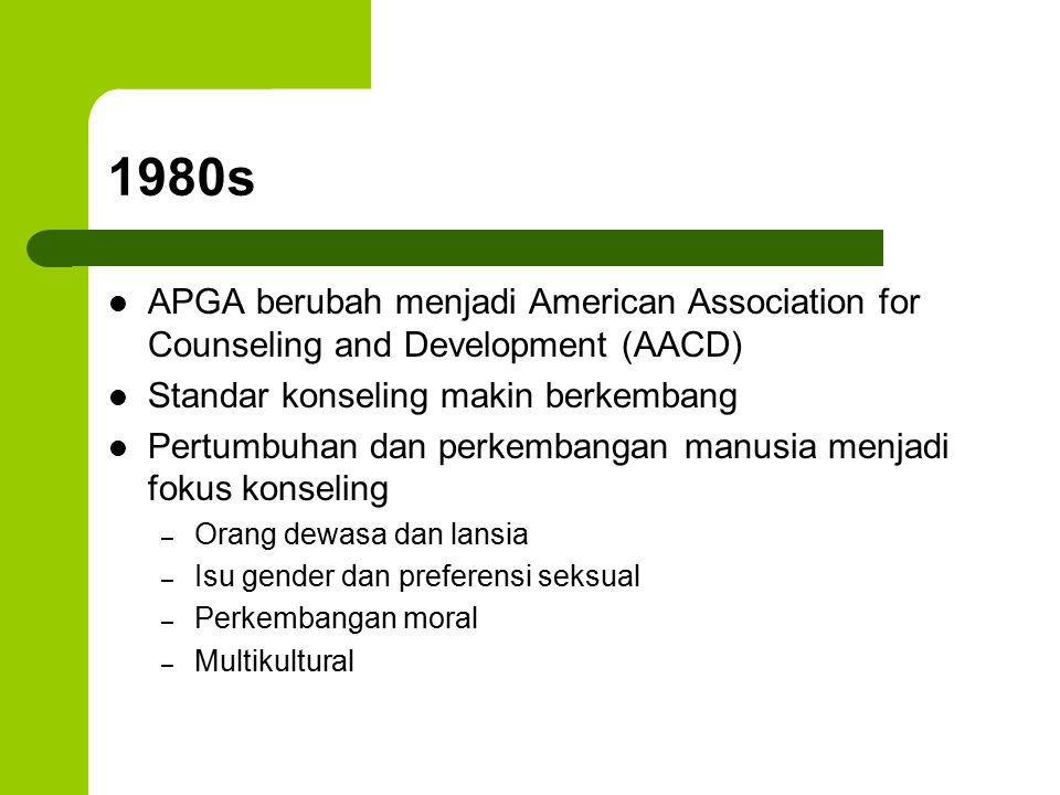 1980s APGA berubah menjadi American Association for Counseling and Development (AACD) Standar konseling makin berkembang.