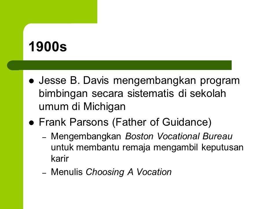1900s Jesse B. Davis mengembangkan program bimbingan secara sistematis di sekolah umum di Michigan.