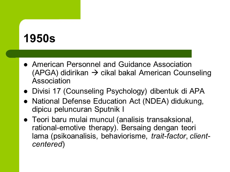 1950s American Personnel and Guidance Association (APGA) didirikan  cikal bakal American Counseling Association.
