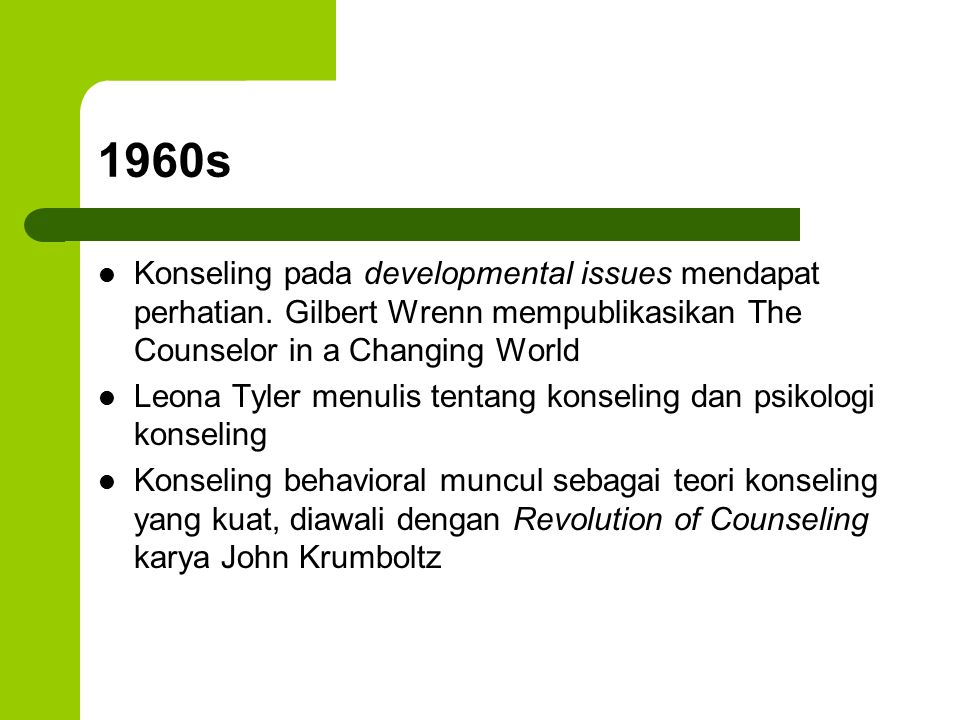 1960s Konseling pada developmental issues mendapat perhatian. Gilbert Wrenn mempublikasikan The Counselor in a Changing World.