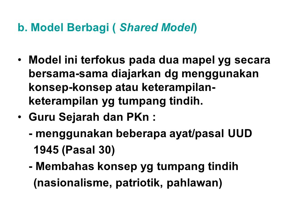 b. Model Berbagi ( Shared Model)