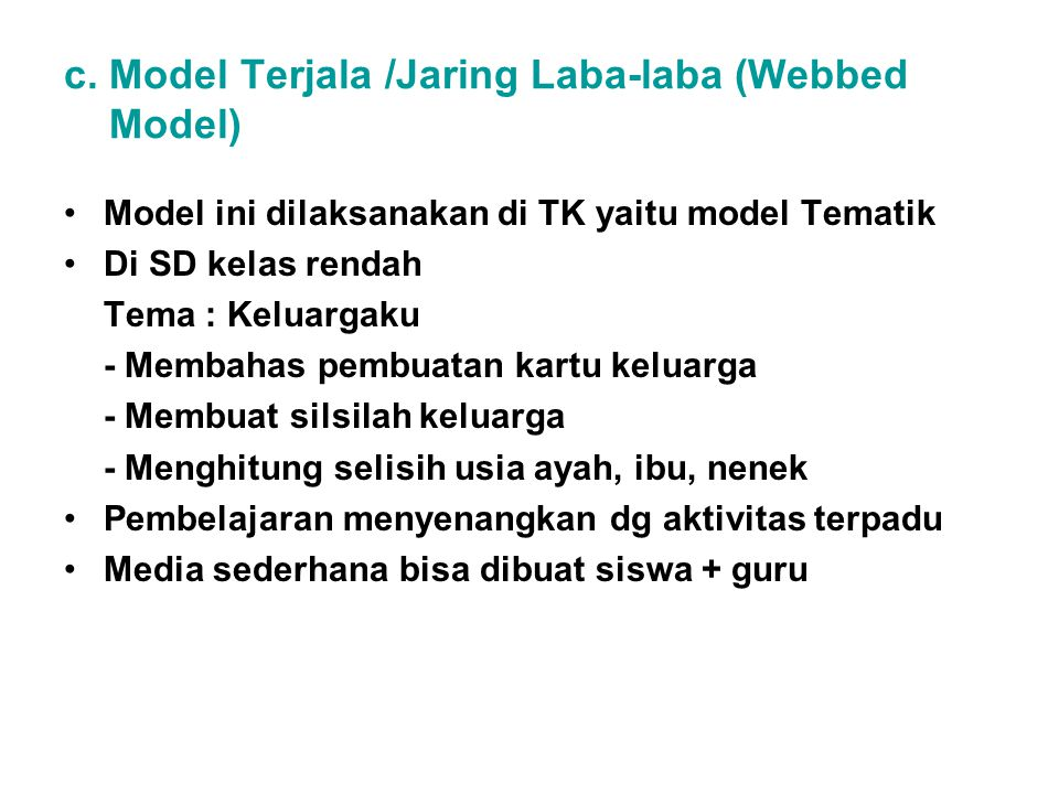 c. Model Terjala /Jaring Laba-laba (Webbed Model)