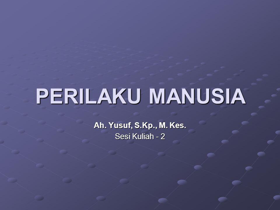 Ah. Yusuf, S.Kp., M. Kes. Sesi Kuliah - 2