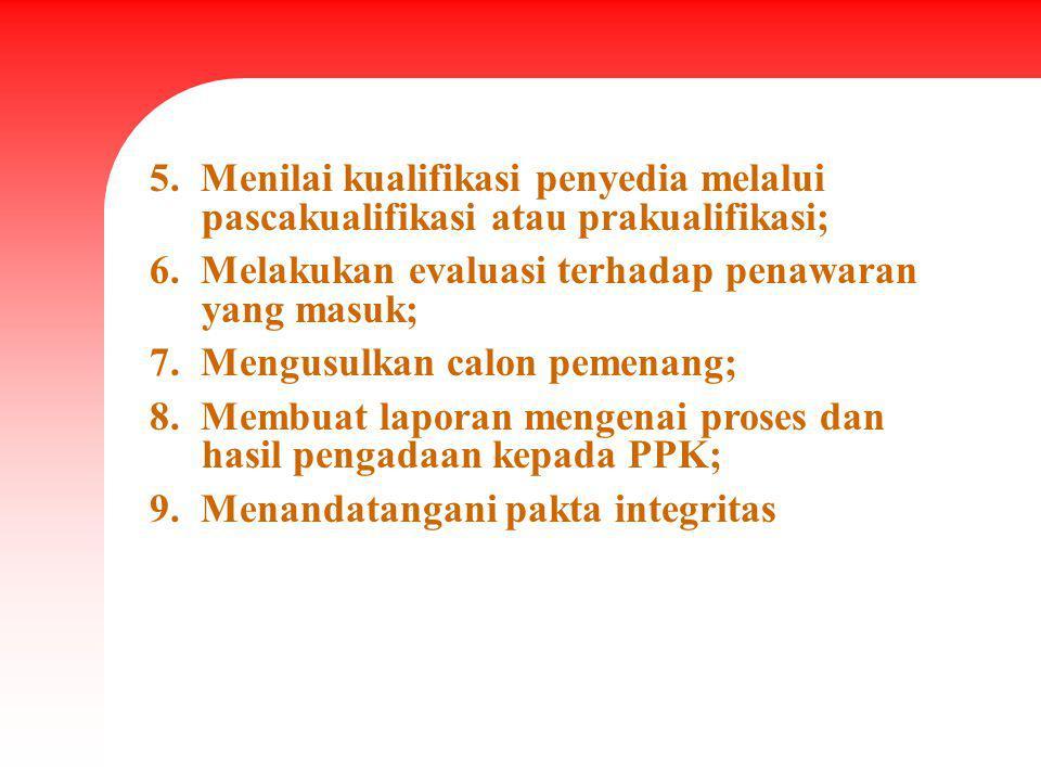 5. Menilai kualifikasi penyedia melalui pascakualifikasi atau prakualifikasi;