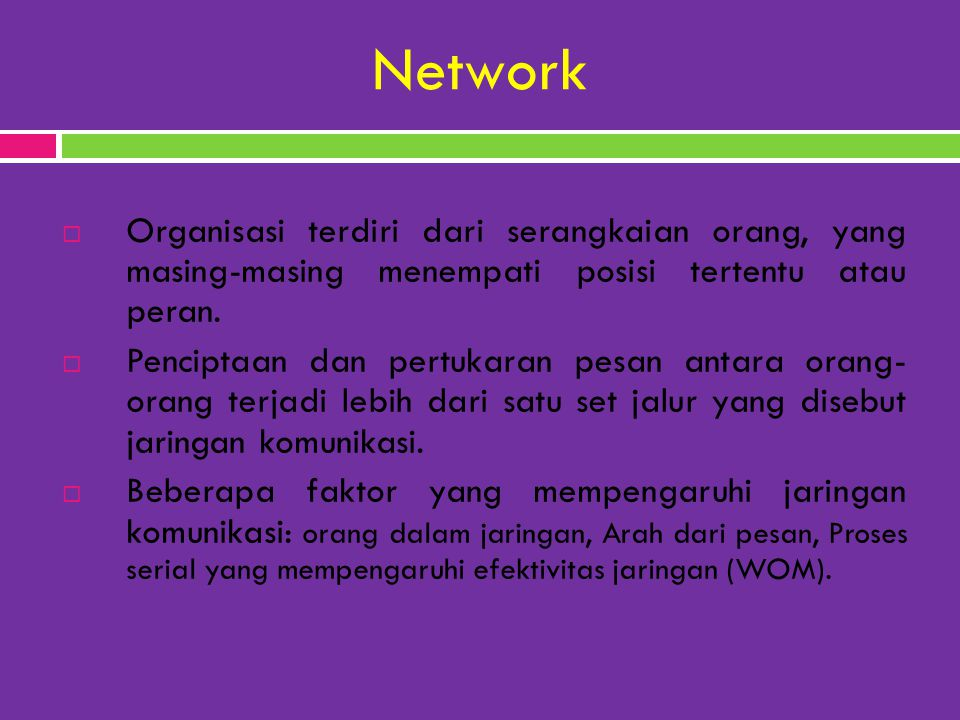 Network Organisasi terdiri dari serangkaian orang, yang masing-masing menempati posisi tertentu atau peran.
