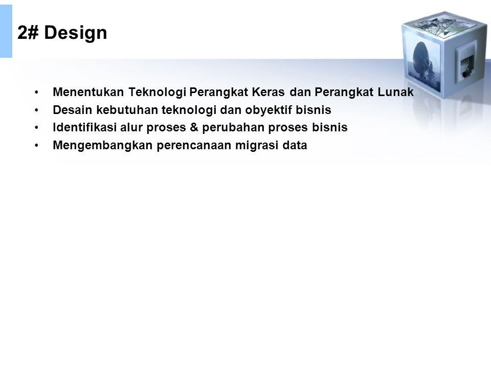 2# Design Menentukan Teknologi Perangkat Keras dan Perangkat Lunak
