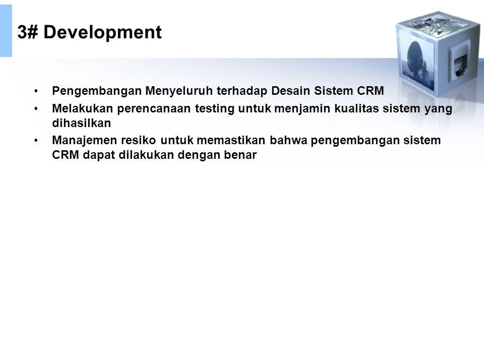 3# Development Pengembangan Menyeluruh terhadap Desain Sistem CRM