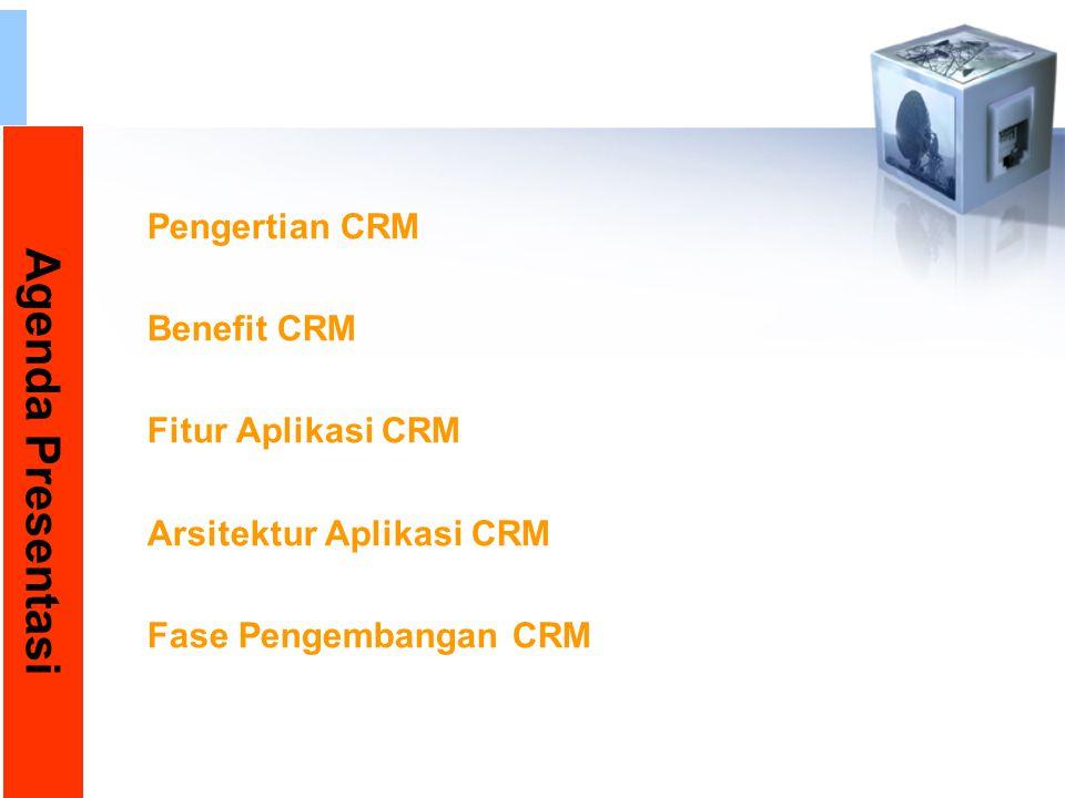 Agenda Presentasi Pengertian CRM Benefit CRM Fitur Aplikasi CRM