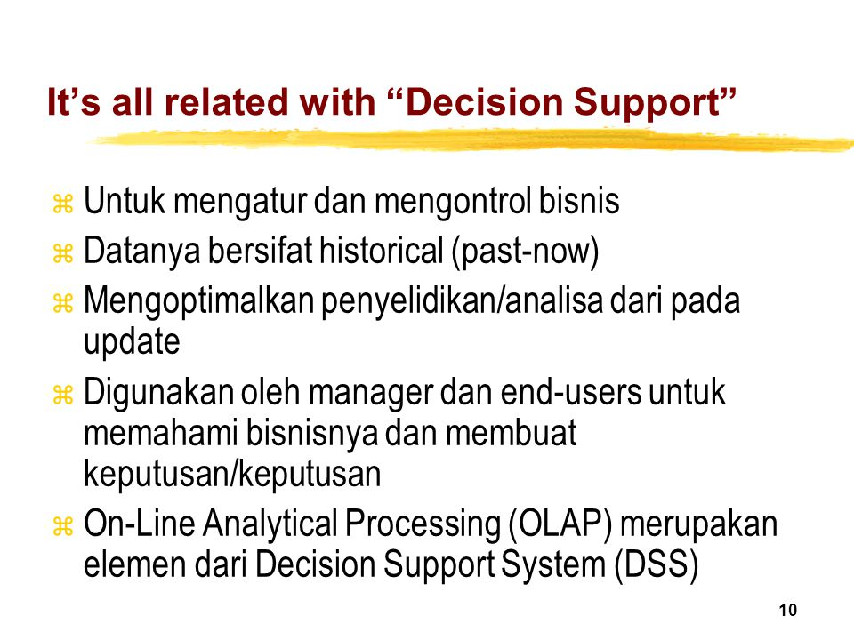 It's all related with Decision Support