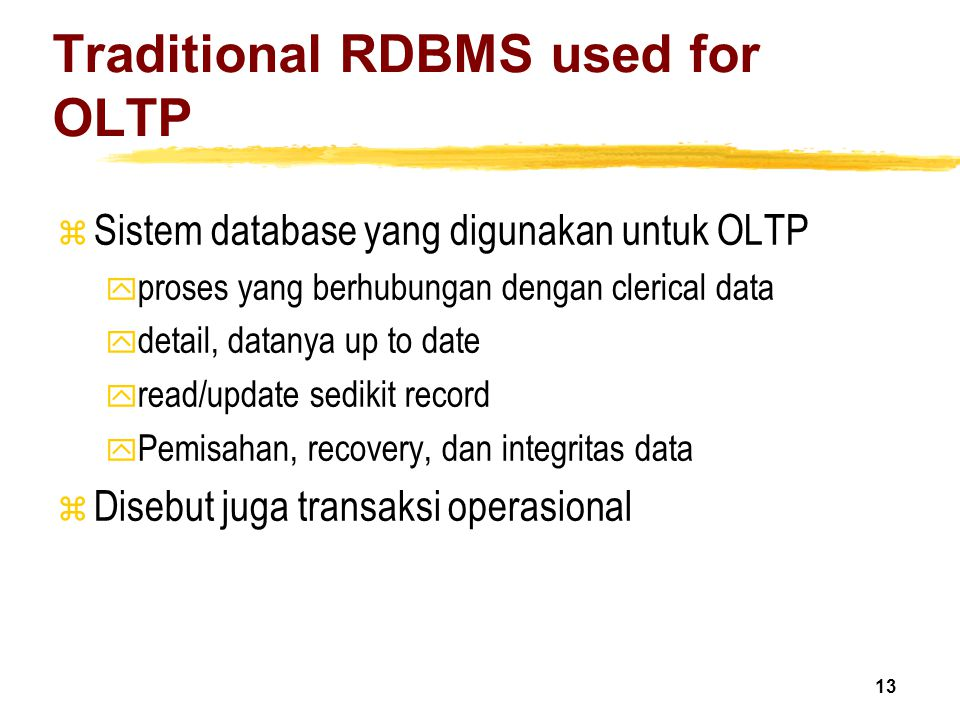 Traditional RDBMS used for OLTP