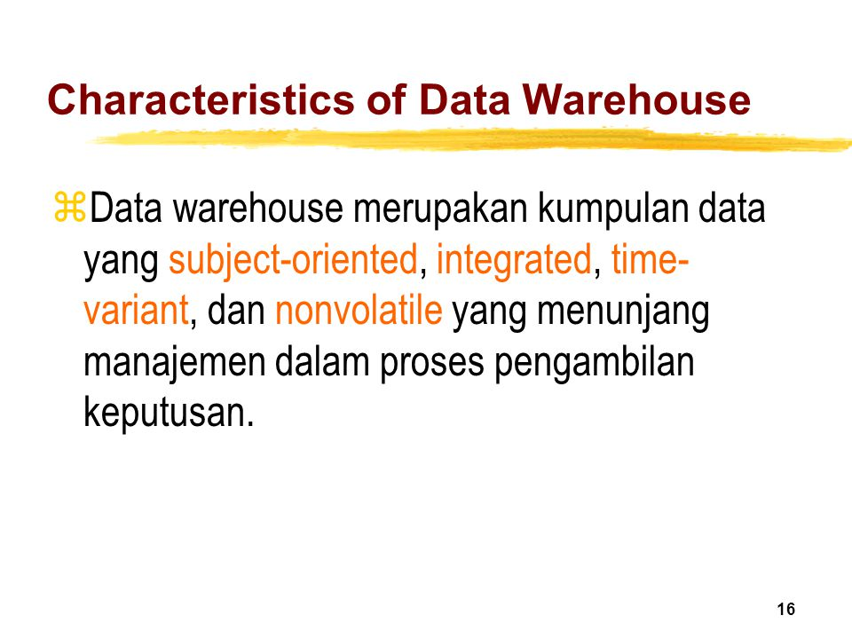 Characteristics of Data Warehouse