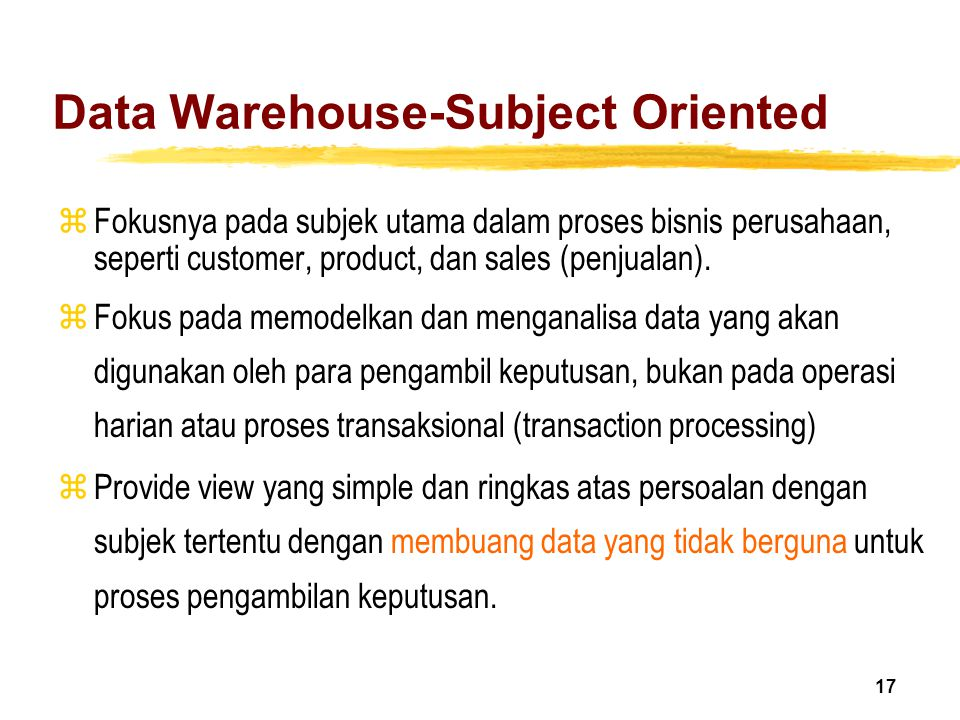 Data Warehouse-Subject Oriented