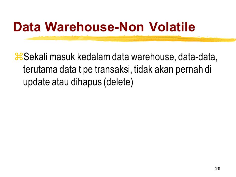 Data Warehouse-Non Volatile