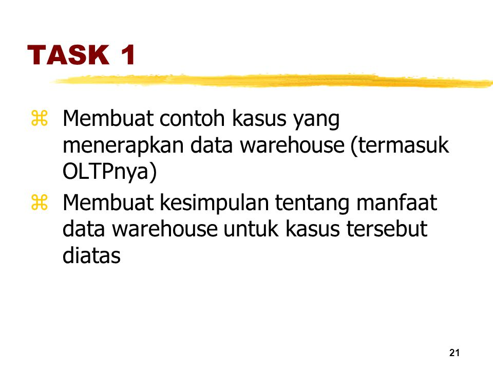 TASK 1 Membuat contoh kasus yang menerapkan data warehouse (termasuk OLTPnya)
