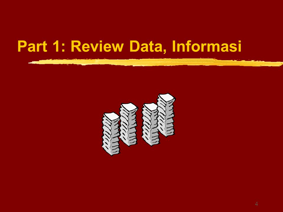 Part 1: Review Data, Informasi