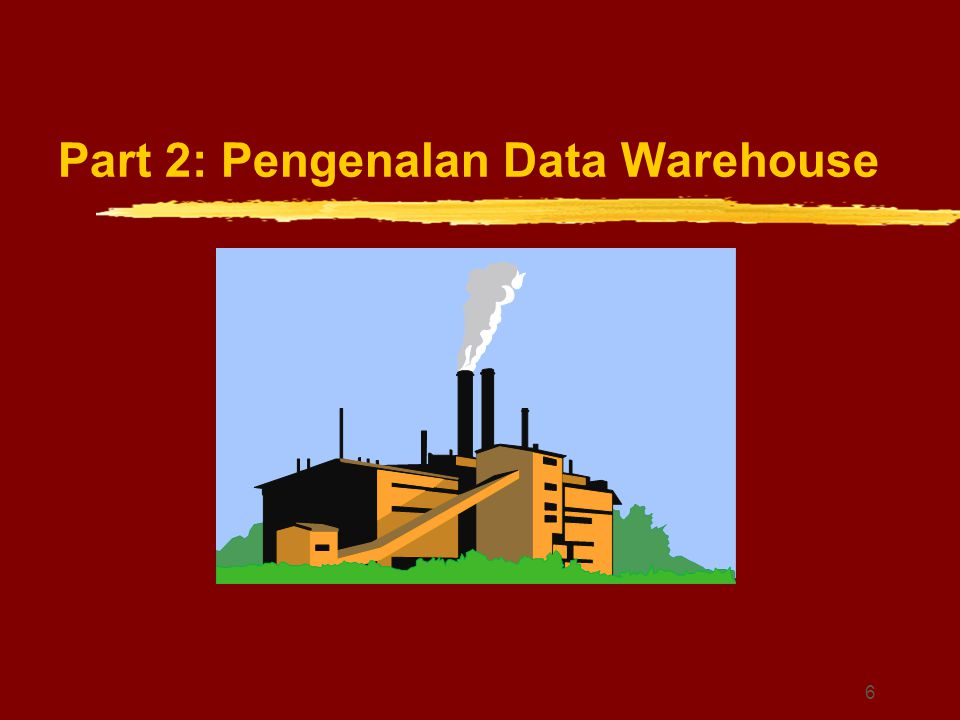 Part 2: Pengenalan Data Warehouse
