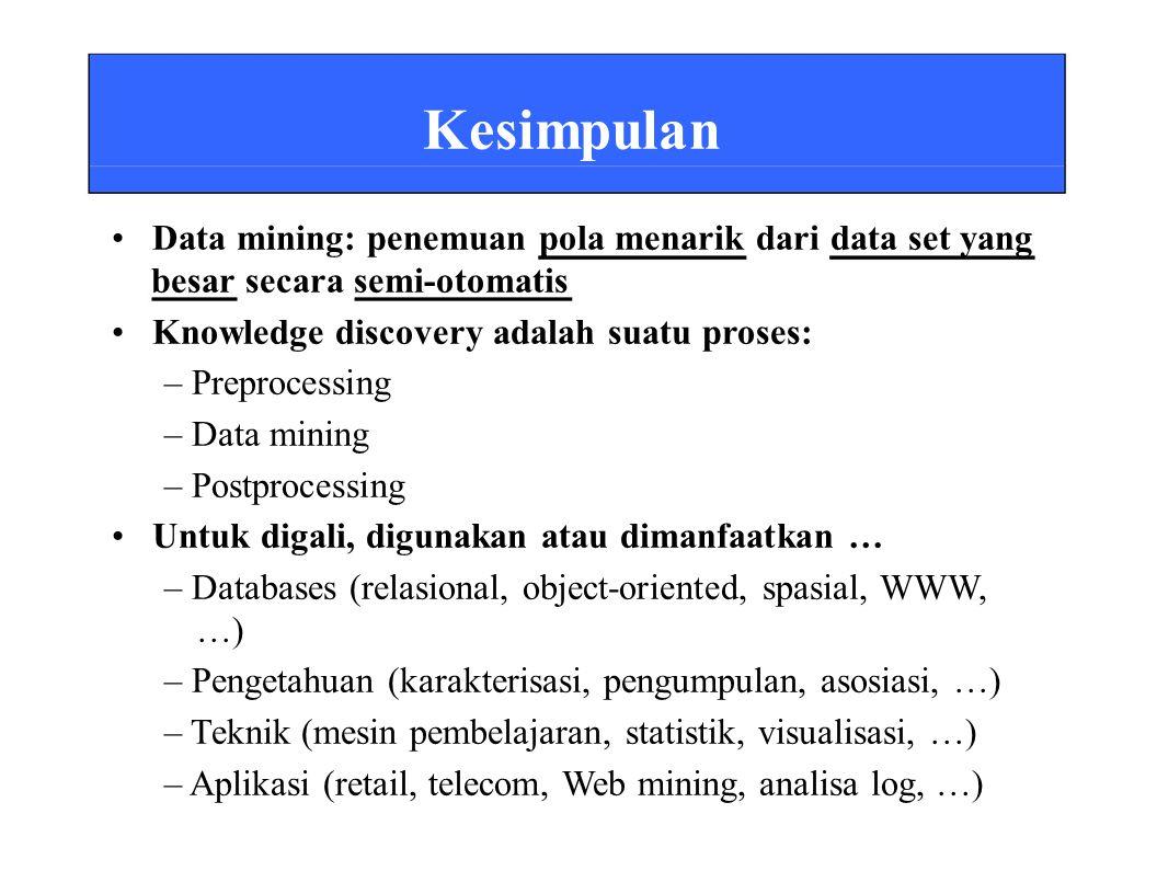 • Data mining: penemuan pola menarik dari data set yang