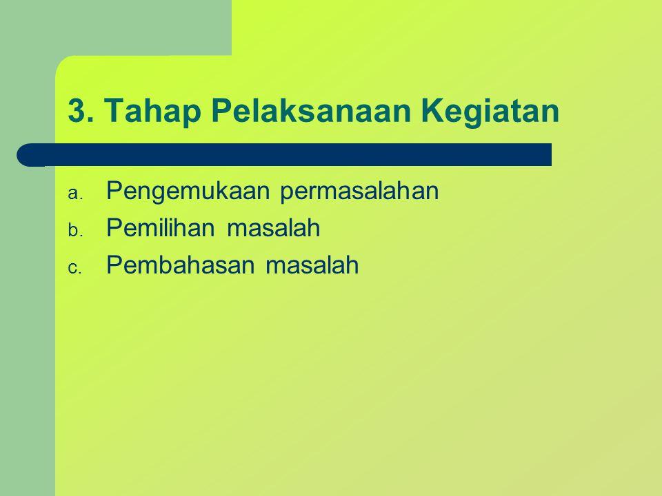 3. Tahap Pelaksanaan Kegiatan