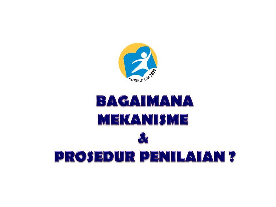 BAGAIMANA MEKANISME & PROSEDUR PENILAIAN