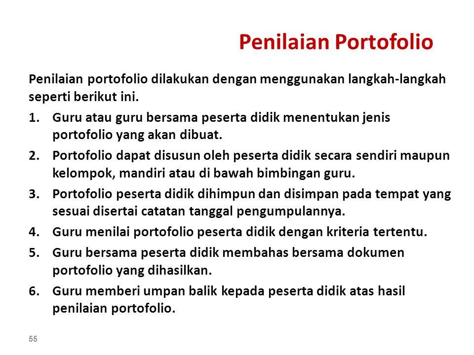Penilaian Portofolio Penilaian portofolio dilakukan dengan menggunakan langkah-langkah seperti berikut ini.