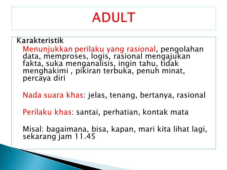 ADULT Karakteristik.