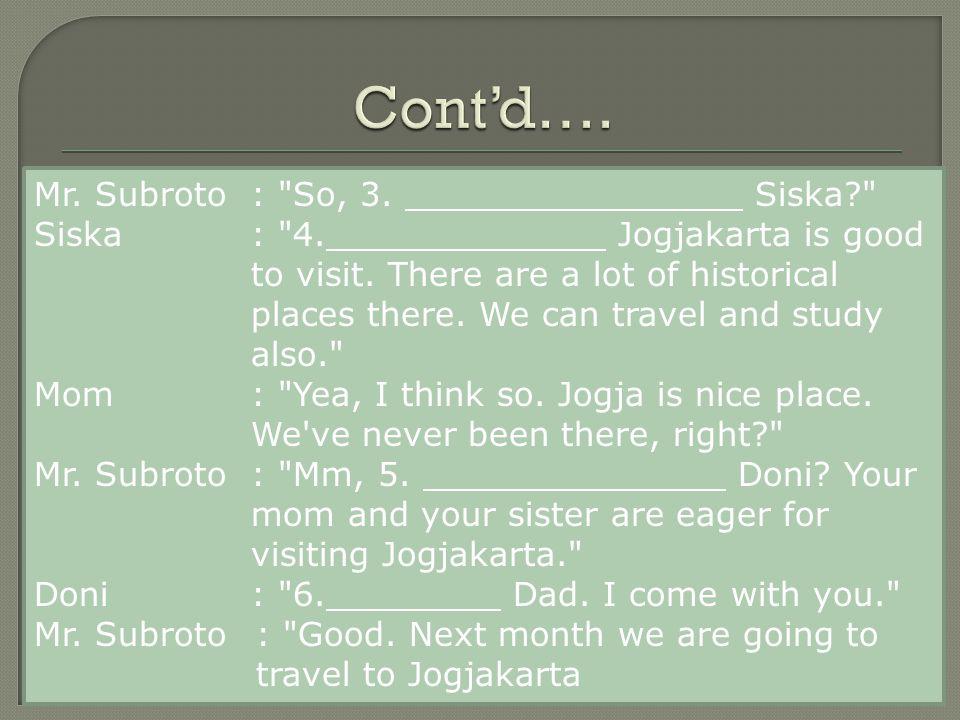 Cont'd…. Mr. Subroto : So, 3. Siska