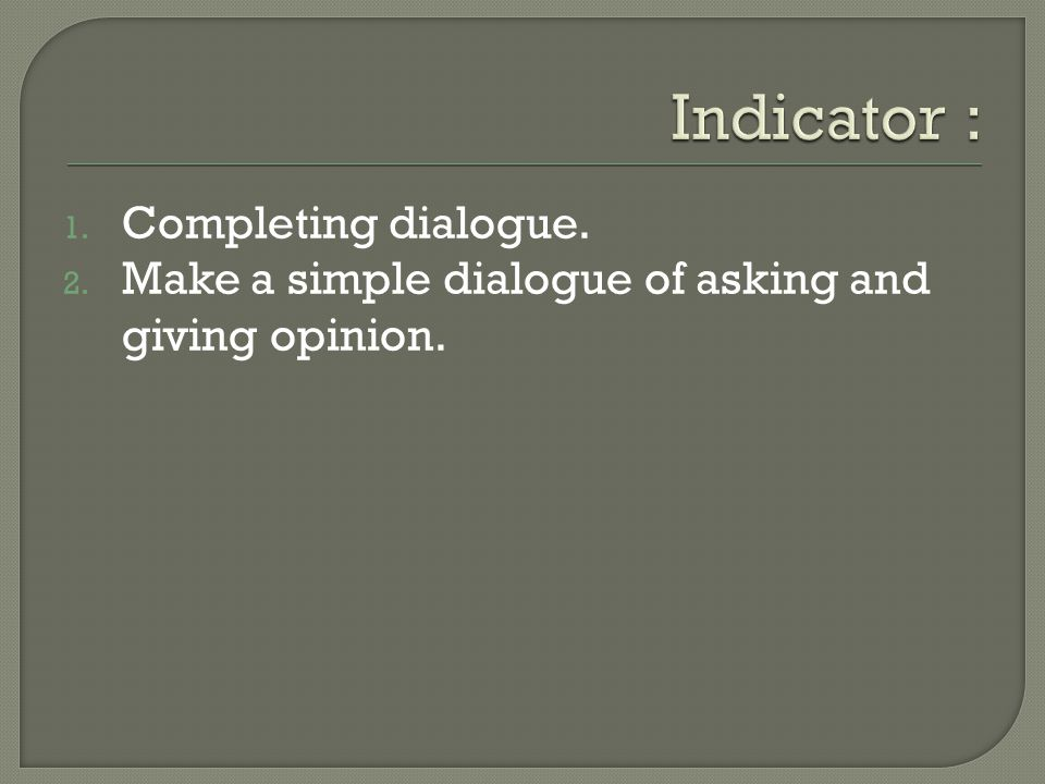 Indicator : Completing dialogue.