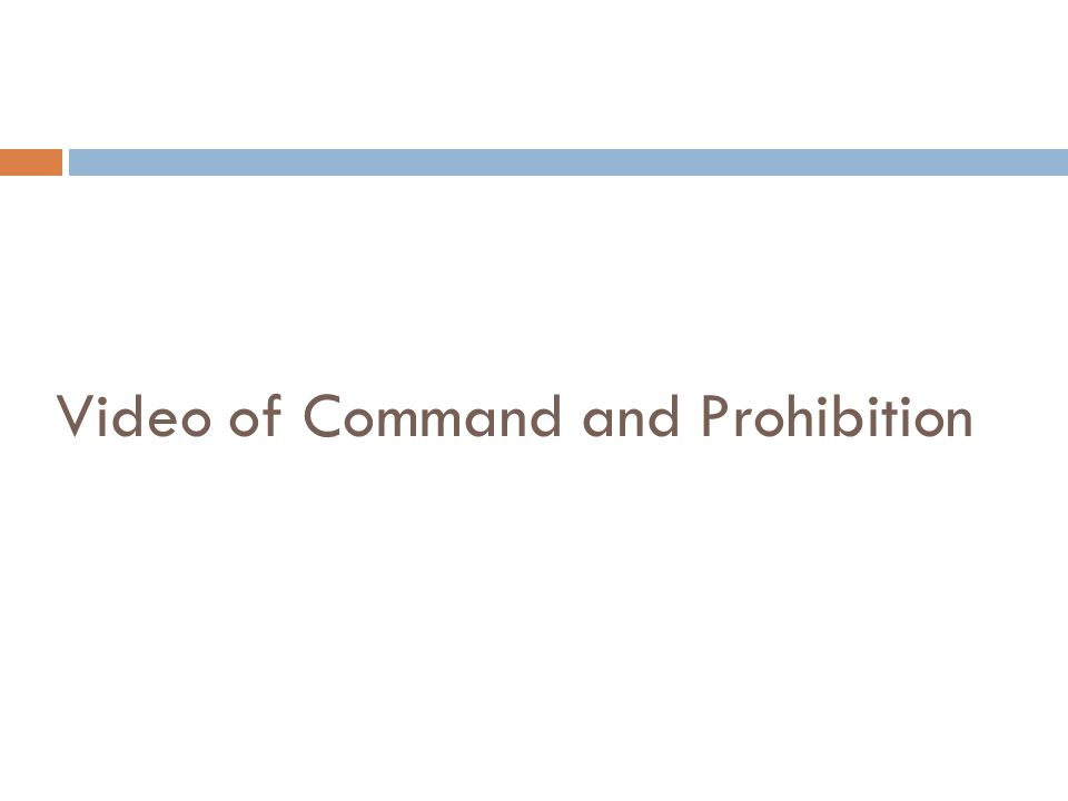 Video of Command and Prohibition