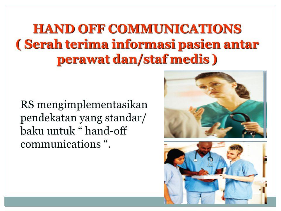 HAND OFF COMMUNICATIONS ( Serah terima informasi pasien antar perawat dan/staf medis )