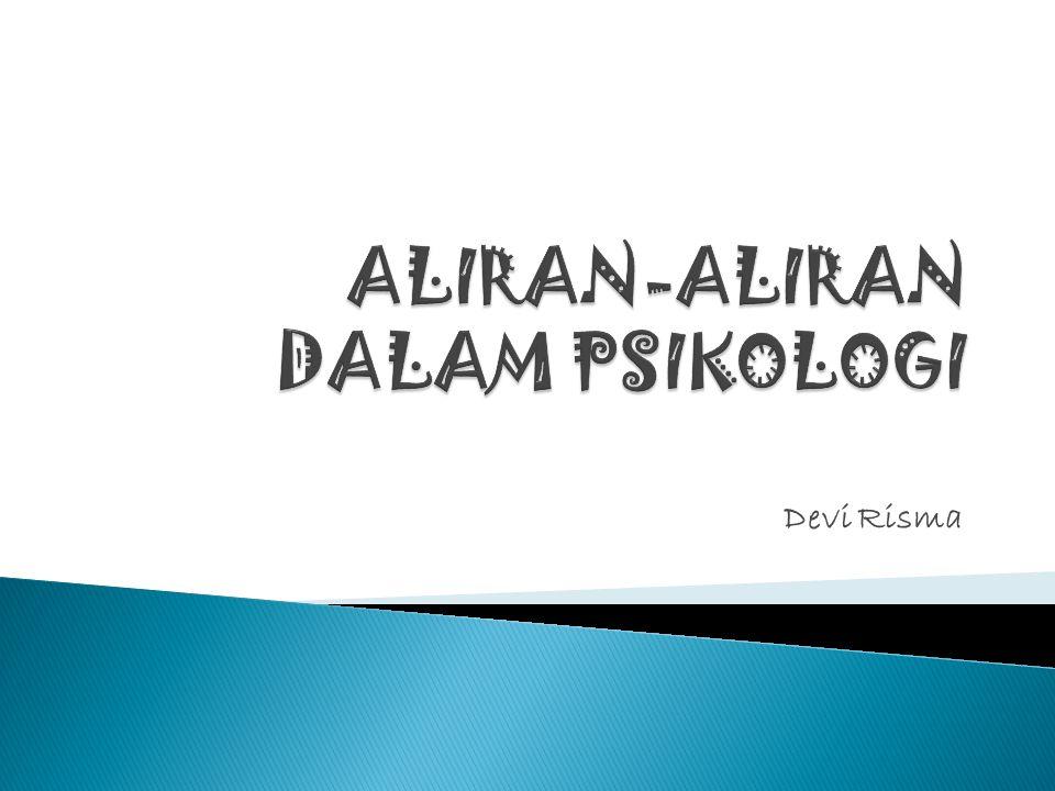 ALIRAN-ALIRAN DALAM PSIKOLOGI