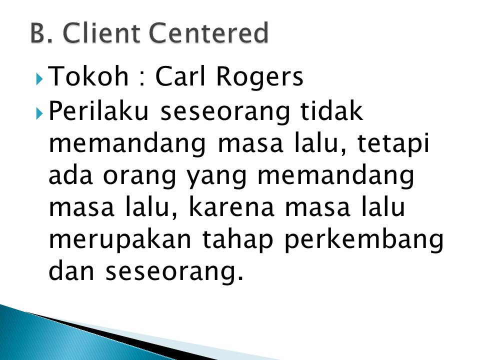 B. Client Centered Tokoh : Carl Rogers