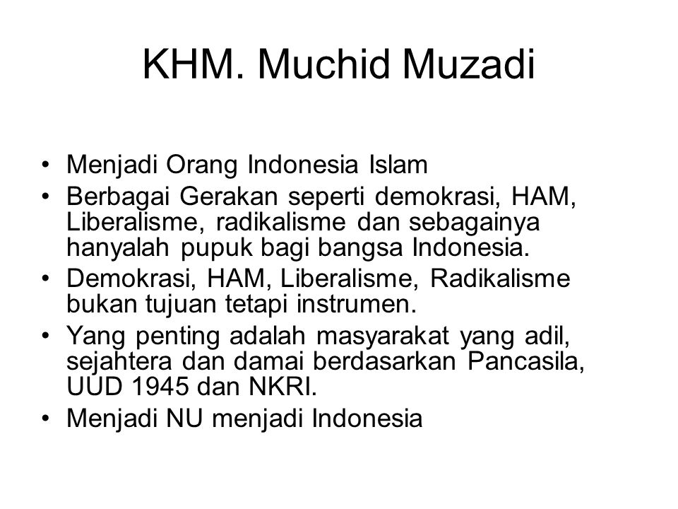 KHM. Muchid Muzadi Menjadi Orang Indonesia Islam