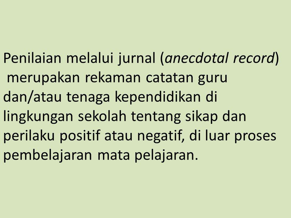 Penilaian melalui jurnal (anecdotal record)
