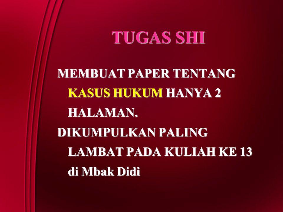 TUGAS SHI MEMBUAT PAPER TENTANG KASUS HUKUM HANYA 2 HALAMAN.