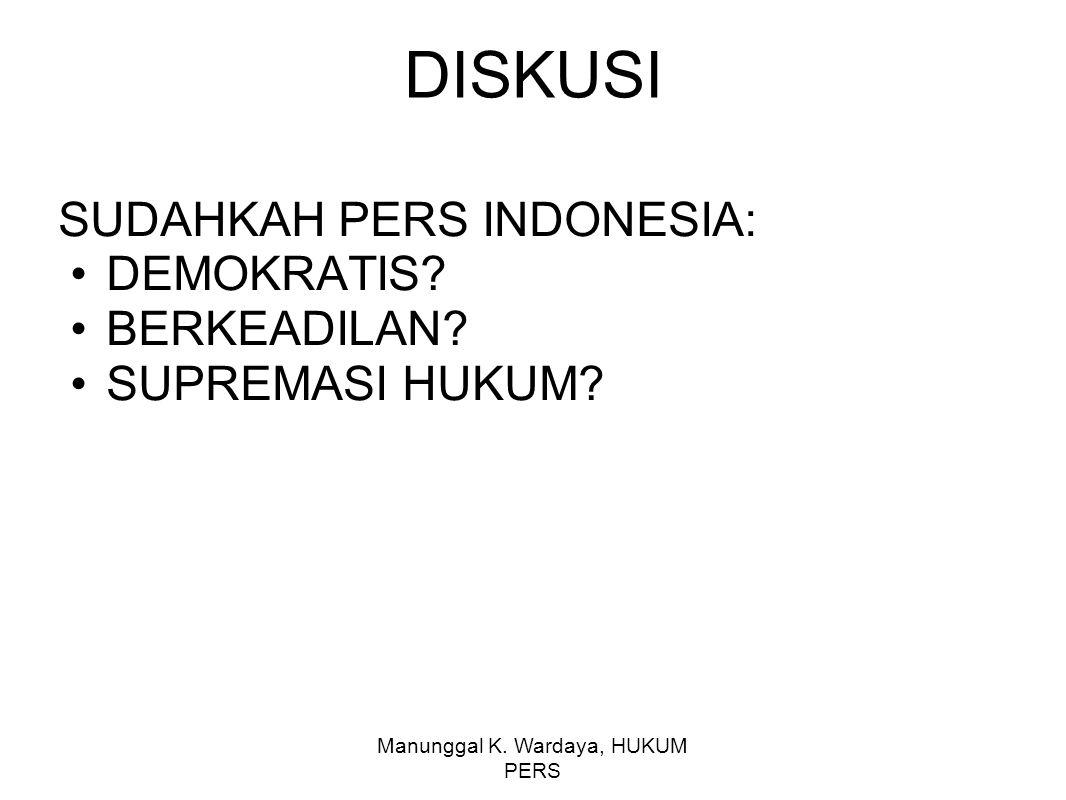 SUDAHKAH PERS INDONESIA: DEMOKRATIS BERKEADILAN SUPREMASI HUKUM