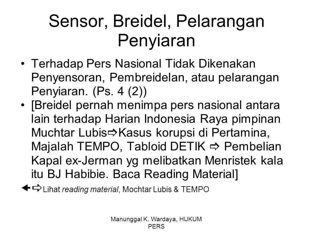 Sensor, Breidel, Pelarangan Penyiaran