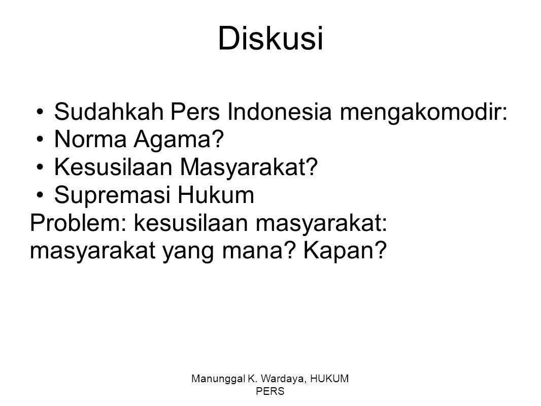 Manunggal K. Wardaya, HUKUM PERS