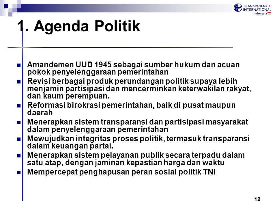 1. Agenda Politik Amandemen UUD 1945 sebagai sumber hukum dan acuan pokok penyelenggaraan pemerintahan.