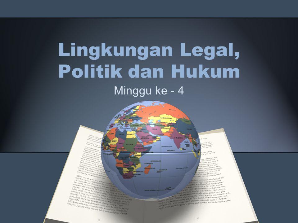 Lingkungan Legal, Politik dan Hukum