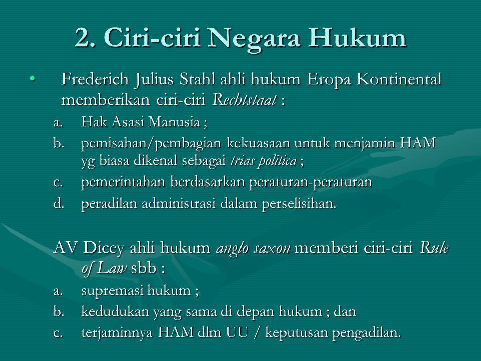 2. Ciri-ciri Negara Hukum